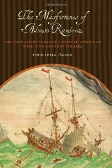 The Misfortunes of Alonso Ram , 978-0292726314, Fabio L, University of Texas Press