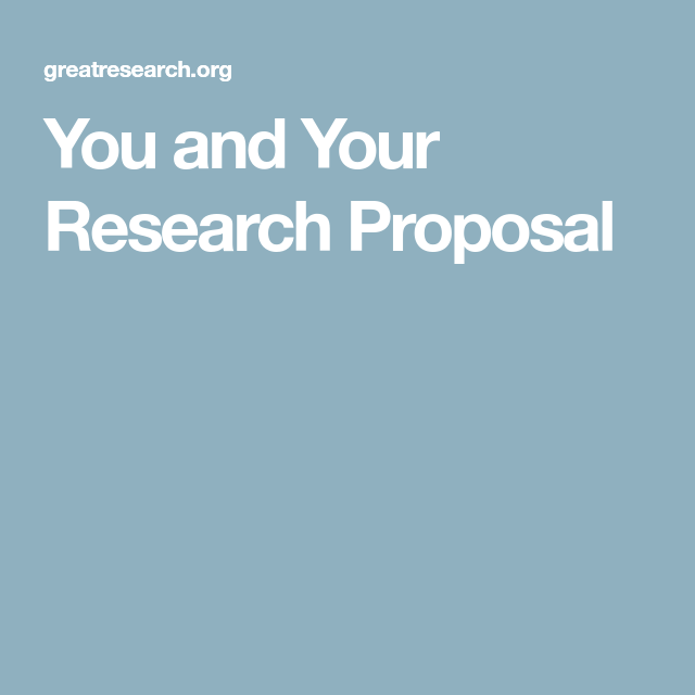 You And Your Research Proposal  Education  Research