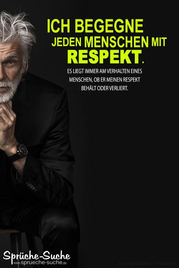 Begegne jedem Menschen mit Respekt   Respekt sprüche ...