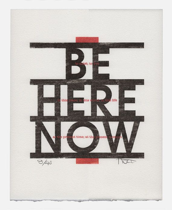 Inspirational quote Mid Century Modern hand pulled letterpress style monoprint Eckhart Tolle Be Here Now Home Decor Wall Art