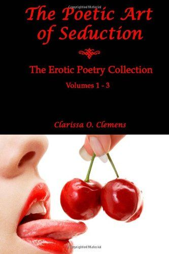 BookDaily.com - The Poetic Art of Seduction: Erotic Poetry Collection - Volumes 1 - 3 by Clarissa Clemens  Birthday Sale! 9/15-9/20 ONLY 99¢ (Reg. $6.69)