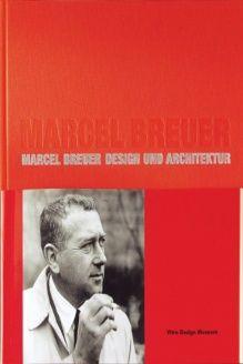 Marcel Breuer  Design and Architecture, 978-3931936426, Alexander Von Vegesack, Vitra Design Museum