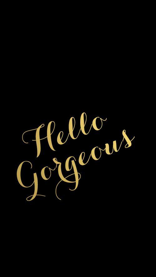 Gold Hello Gorgeous iPhone Wallpaper - Black