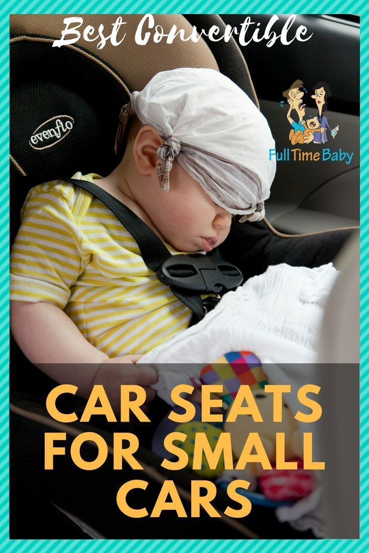 Can't fit your carseat in your car?  Here are the best Convertible Car Seats for small, compact cars.   #carseats #babygear #smallcars #convertiblecarseats #toddler