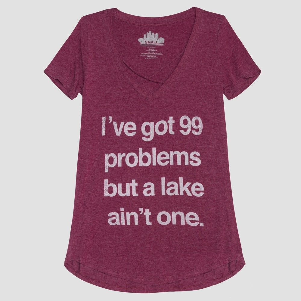 Womens Short Sleeve Ive Got 99 Problems But A Lake Aint One Graphic T Shirt