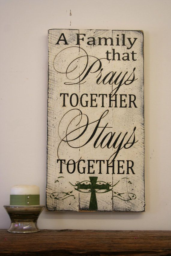 A Family That Prays Together Stays Together By Rusticlyinspired