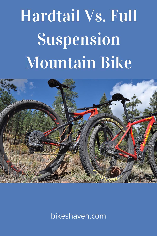 Full Suspension Mountain Bike Vs Hardtail