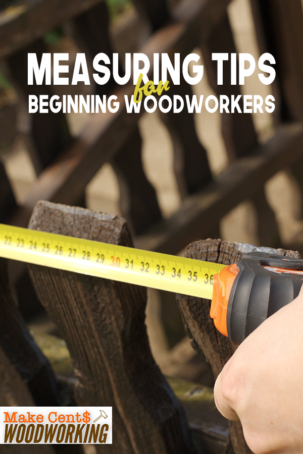 Measuring Tips for Beginning Woodworkers Learn these measuring hacks and tips with woodworking for beginner woodworkers