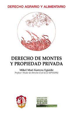 Derecho de montes y propiedad privada / Mikel Mari Karrera Egialde.    Reus, 2015