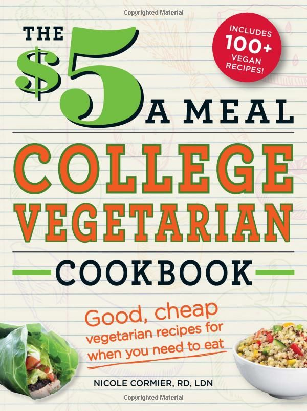 The 5 A Meal College Vegetarian Cookbook Good Cheap Vegetarian Recipes For When You Need To Ea Cheap Vegetarian Meals Vegetarian Cookbook Vegetarian Recipes