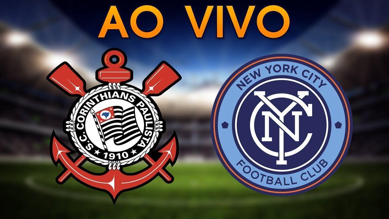 Assistir Ao Vivo Corinthians X New York City Futebol Online Na Tv