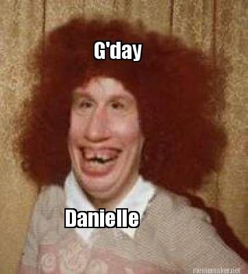 e9c07a89ea693052678ccb552621ebae g'day danielle meme google search i love my besties