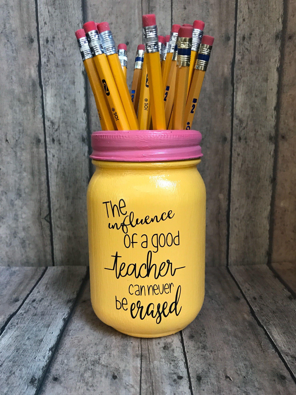 Teacher Pencil holder mason jar, pint size 16 oz the influence of a good teacher can never be erased, teacher gift, end of year