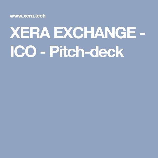 Xera Exchange Ico Pitch Deck Pitch Exchange Ico