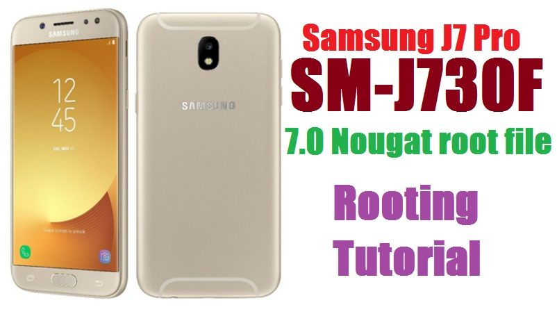 100 Tested Samsung J7 Pro SM-J730F 7 0 Nougat root file & rooting