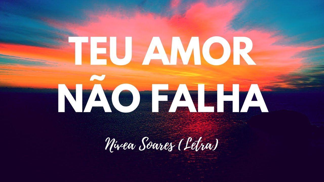 Teu Amor Nao Falha Nivea Soares Letra Youtube Karaoke