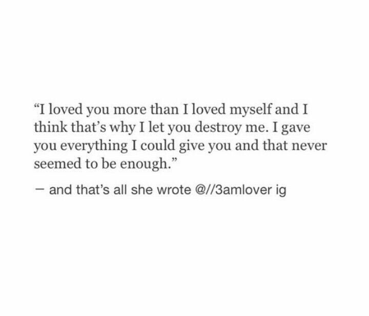 I Let You Destroy Me Quote Pinterest Quotes Love Quotes And