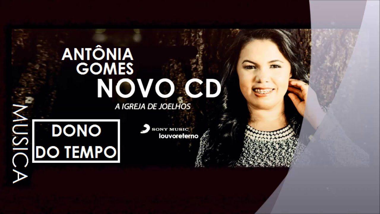 Antonia Gomes Dono Do Tempo 2015 Sony Music Gospel Cantores
