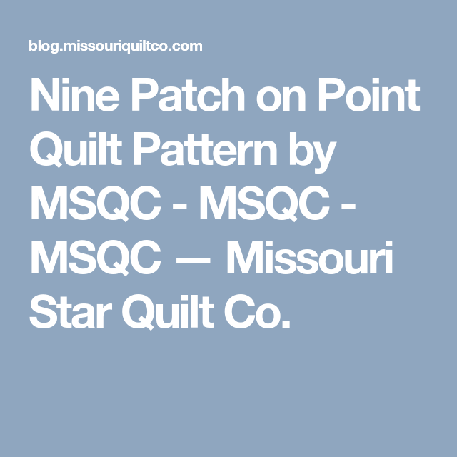 Nine Patch on Point Quilt Pattern by MSQC - MSQC - MSQC — Missouri Star Quilt Co.