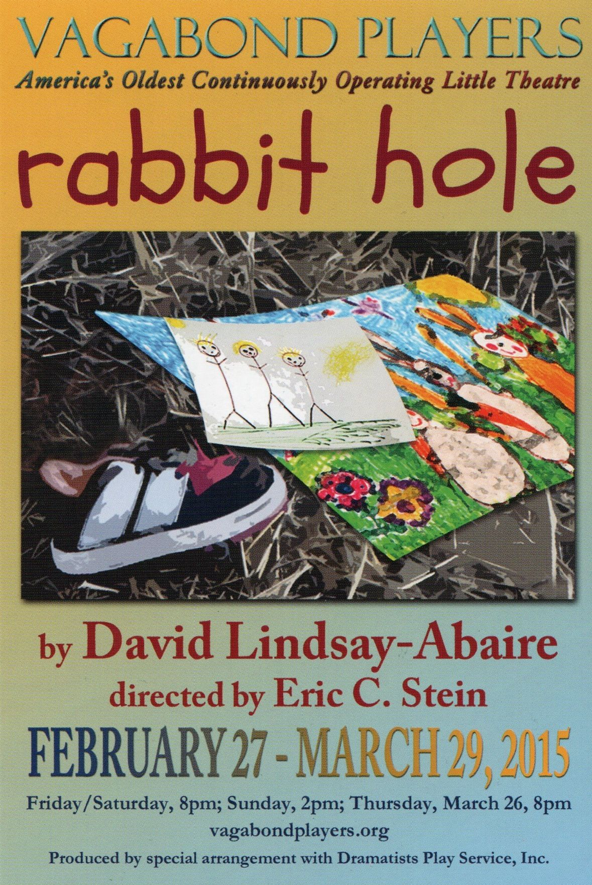 Check out their current offering at vagabondplayers.org. Rabbit Hole from February 27, 2015 to March 29, 2015.