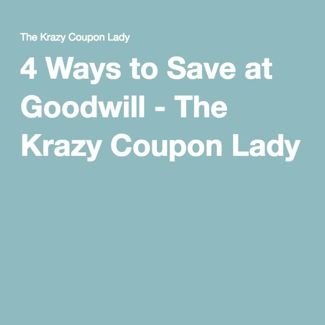 4 Ways To Save At Goodwill Coupon Lady Printable Coupons And Coupons