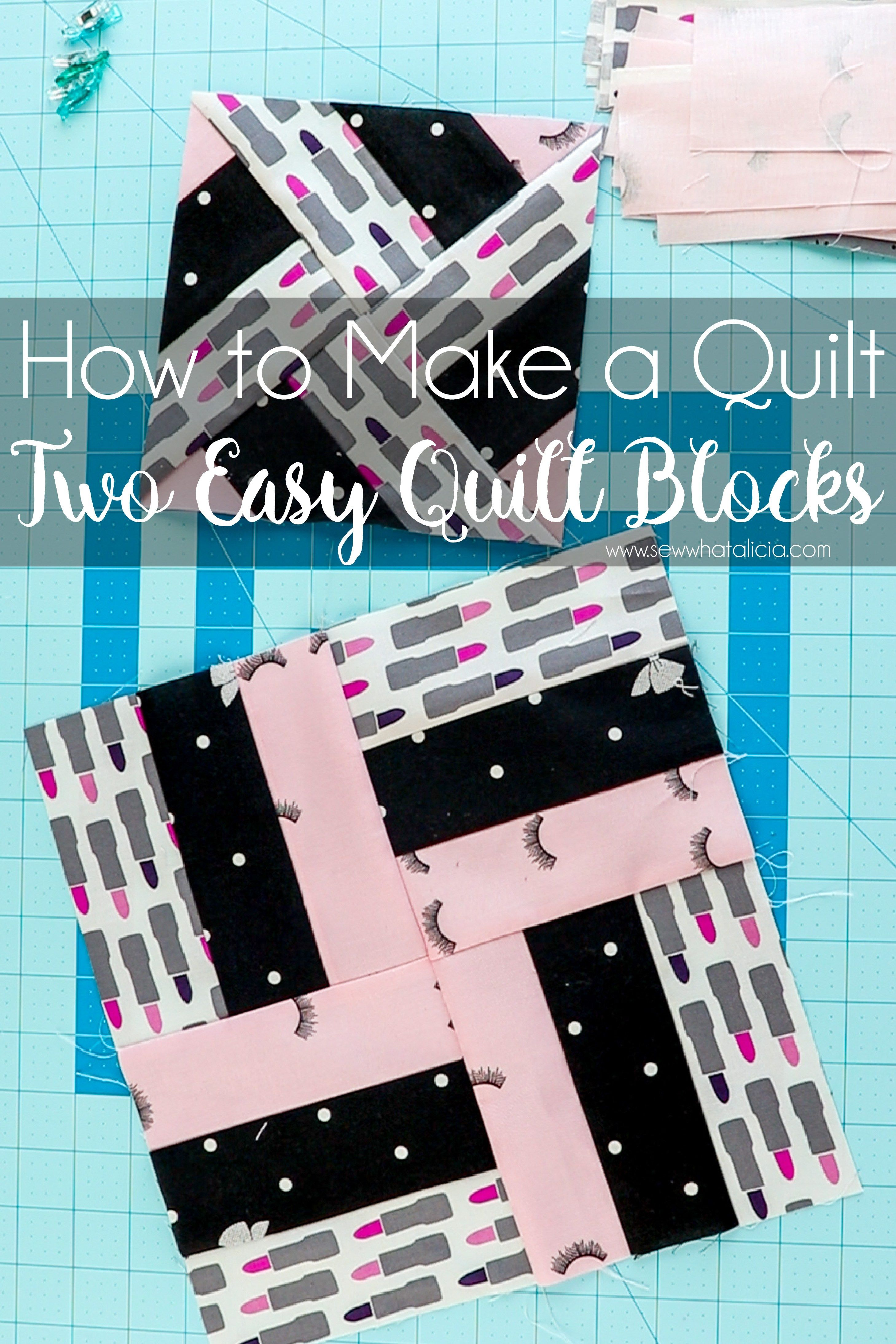 How to Make a Quilt - The Beginner's Guide - Sew What, Alicia?