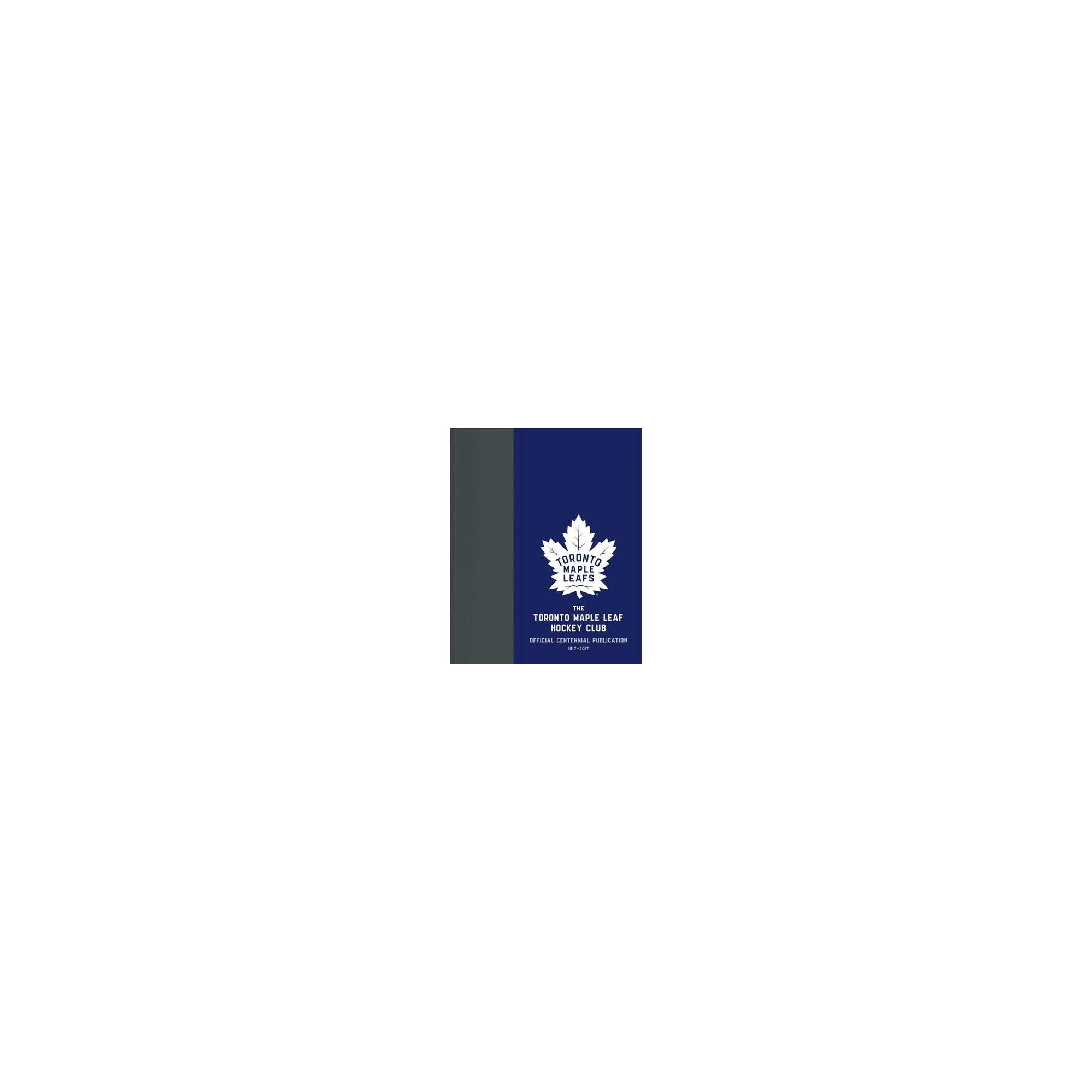 Toronto Maple Leaf Hockey Club Official Centennial Publication Hardcover Kevin Shea Toronto Maple