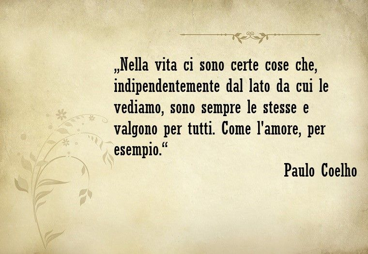 Frasi Romantiche E Una Famosa Di Paulo Coelho Pensiero Bellissimo