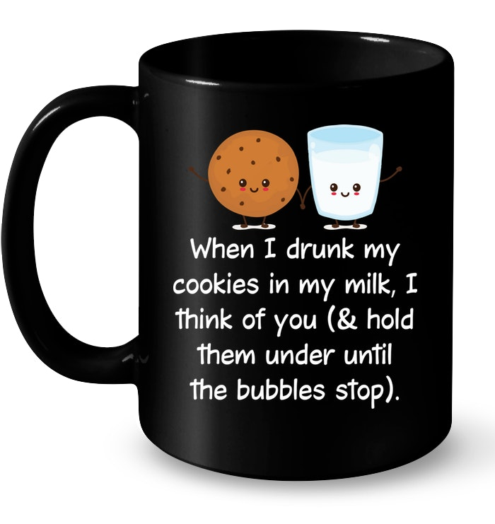 When I Dunk My Cookie In My Milk Funny Mugs Coffee Mugs Unique Coffee Mugs Funny Coffee Mugs #funnycoffeemugs