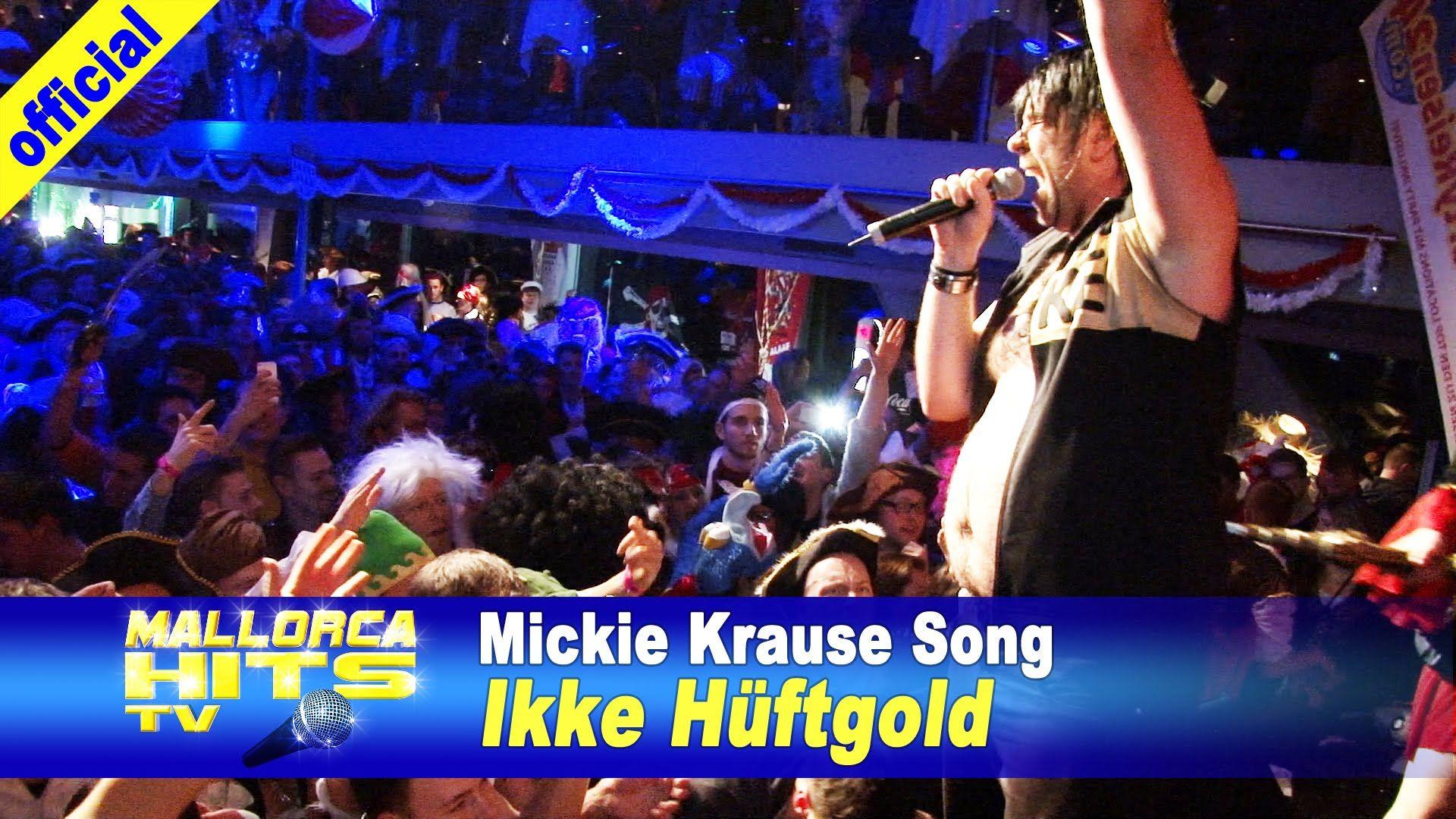 Ikke Hüftgold - Mickie Krause Song - Ballermann Hits ...