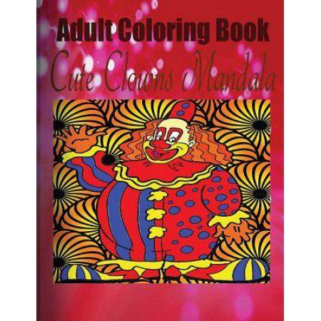 Adult Coloring Book: Cute Clowns Mandala