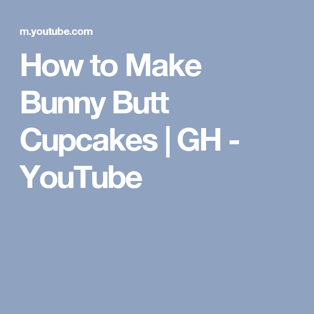 How to Make Bunny Butt Cupcakes | GH - YouTube