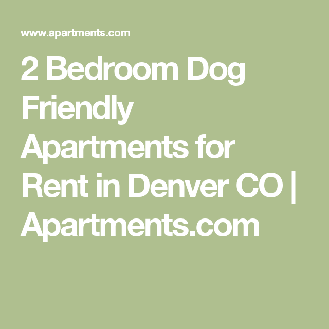 2 Bedroom Dog Friendly Apartments For Rent In Denver CO