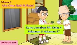 Kunci Jawaban Pai Kelas 4 Pelajaran 5 Halaman 57 Halaman Pai Iman