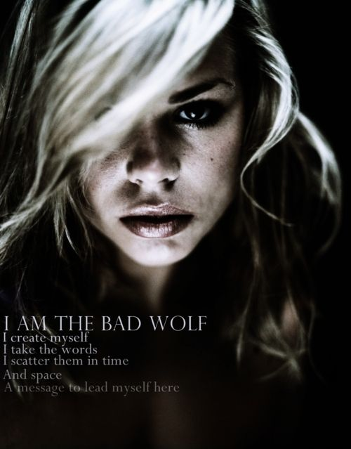 Bad Wolf--probably technically a spoiler for me, but it's so beautiful...