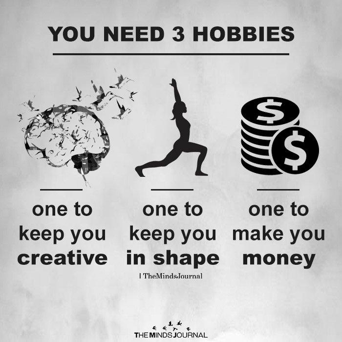 You need 3 hobbies