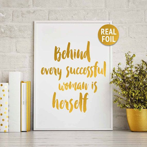 Real Foil - Behind Every Successful Woman is Herself Print - Crafted ...