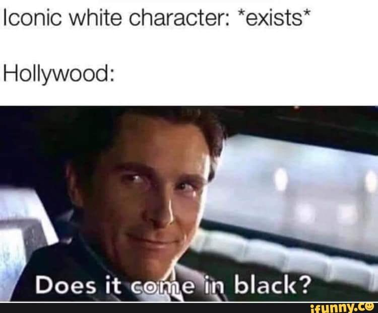 Iconic White Character Exists Hollywood Ifunny Ifunny