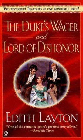The Duke's Wager and Lord of Dishonor by Edith Layton