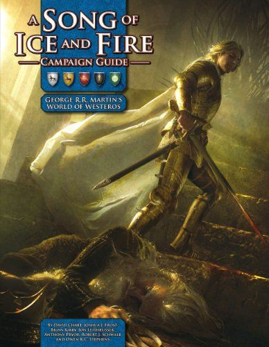 A Song Of Ice And Fire Campaign Guide A Rpg Sourcebook