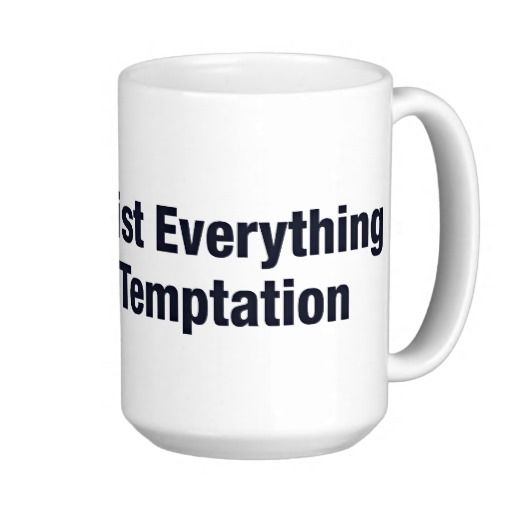 i can resist everything except temptation mugs $19.20