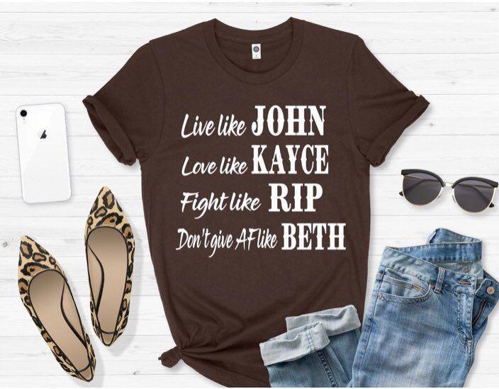 Live Like John tee | Dutton Ranch | dont give AF like Beth ...