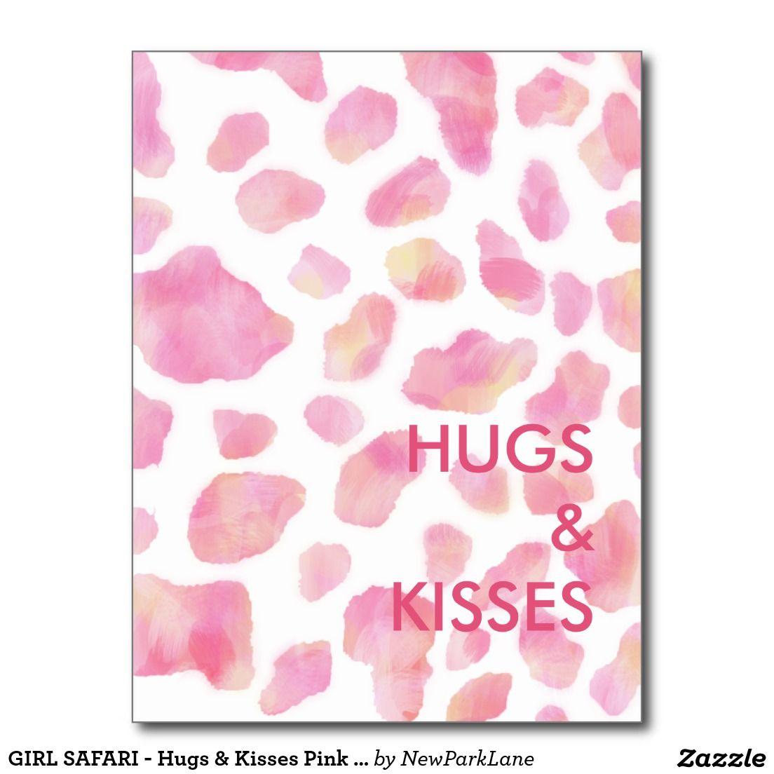 GIRL SAFARI - Hugs & Kisses Pink Leopard print postcard. So cute! http://www.zazzle.com/girl_safari_hugs_kisses_pink_leopard_print_postcard-239885297639282603?rf=238731775801296307