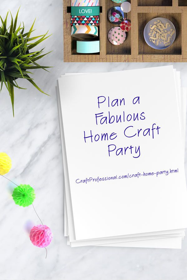 Tips For Ing Your Crafts At Home Parties Http Www Craftprofessional