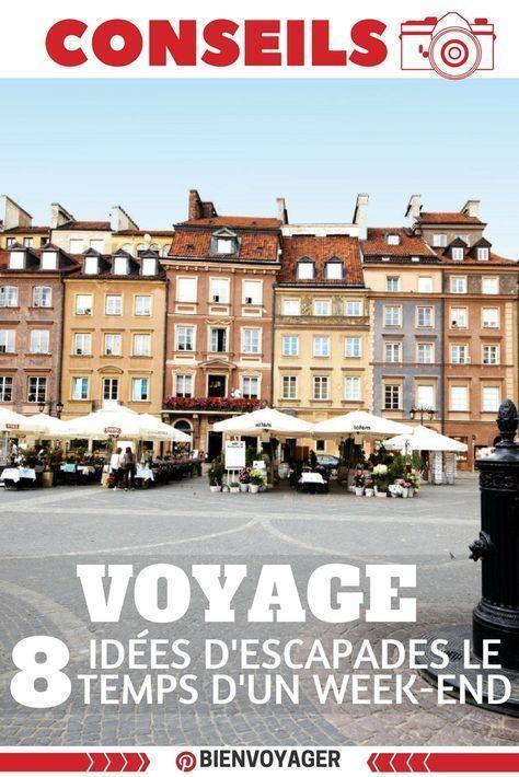 8 idees escapades week end #voyage #weekEnd #escapadeVoyage