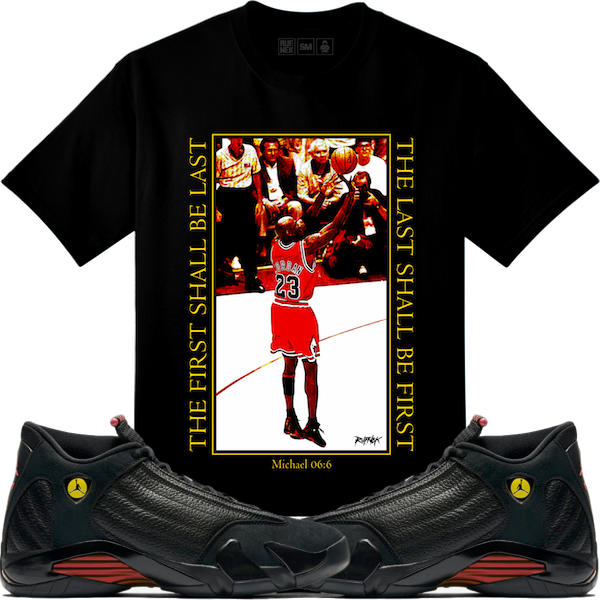 reputable site 7e440 c5df6 Original Rufnek T-Shirt Jordan Retro 14 Last Shot Sneaker Tees Shirt - LAST  SHALL BE FIRST