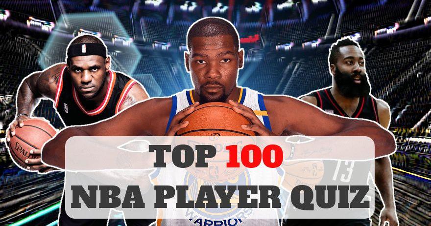 Quiz Name The Top 100 Nba Players Base The Random Fact Nba Players Nba Player Quiz Nba