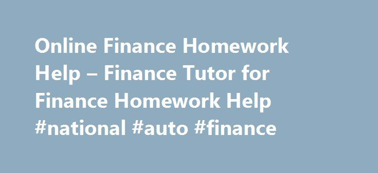 online finance homework help finance tutor for finance homework online finance homework help finance tutor for finance homework help national auto