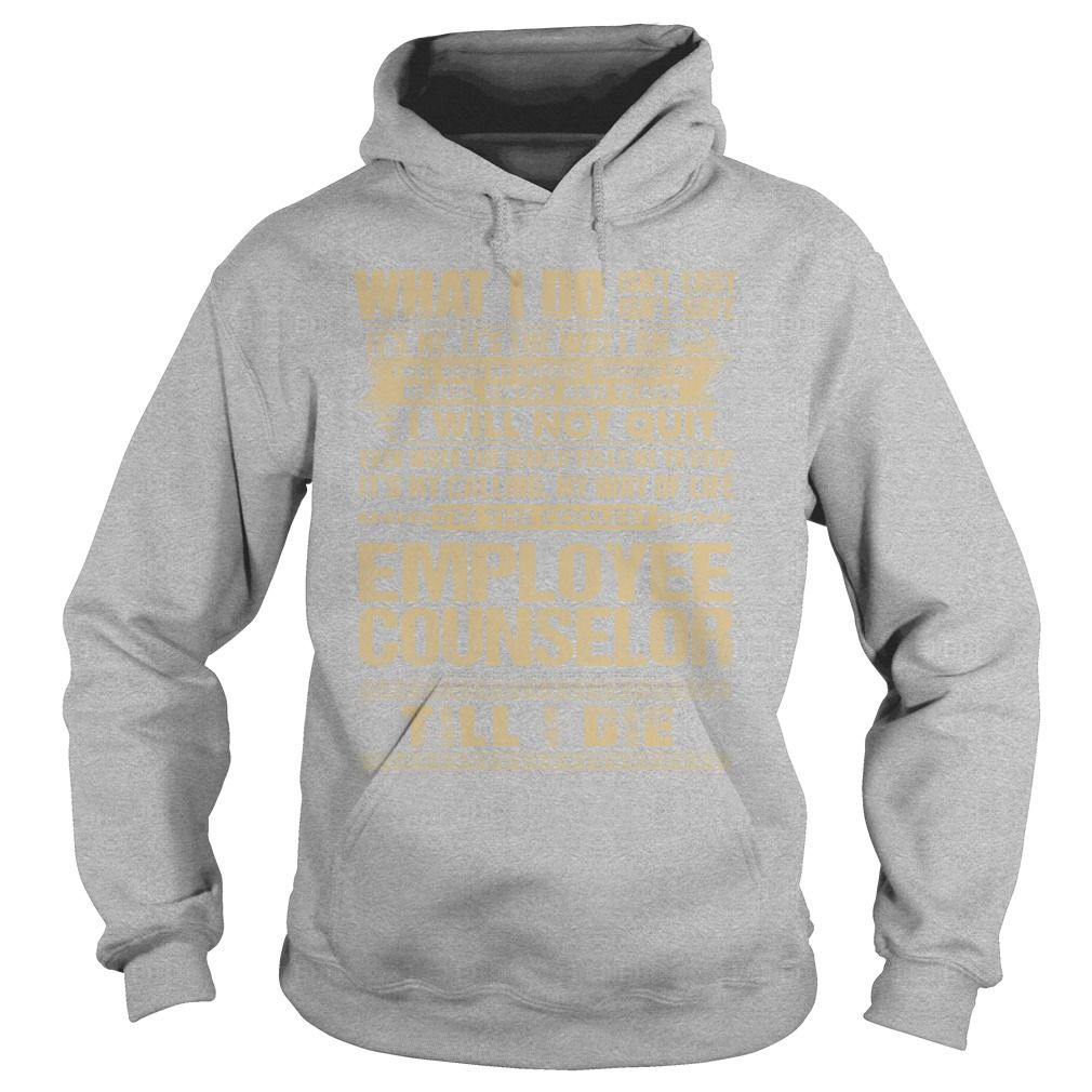 Awesome Tee For Employee Counselor T-Shirts, Hoodies. Get It Now ==► https://www.sunfrog.com/LifeStyle/Awesome-Tee-For-Employee-Counselor-Sports-Grey-Hoodie.html?id=41382