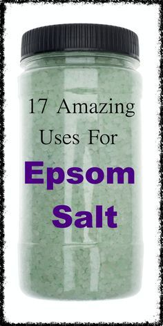 17 Amazing Uses for Epsom Salt, Some You Won't Bel